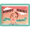 Retro Nobody is Perfect Blechschild 15x20 cm