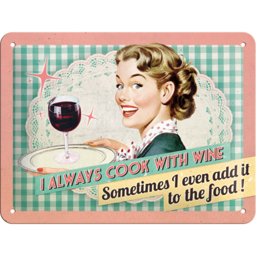 50er Retro I Always Cook With Wine Blechschild 15x20cm