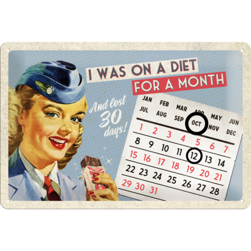 50er Retro On A Diet For A Month Kalenderschild 20x30 cm