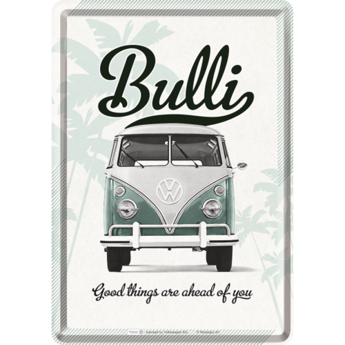 VW BULLI Good Things Are Ahead Of You Blechpostkarte 10x14