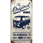 original VW Bulli T1 Blechschild The Original Ride 25x50cm