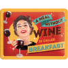 50er Retro A MEAL WITHOUT WINE Blechschild 15x20 cm